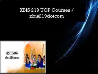 XBIS 219 UOP Courses / xbis219dotcom
