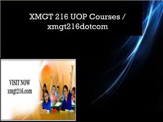 XMGT 216 UOP Courses / xmgt216dotcom
