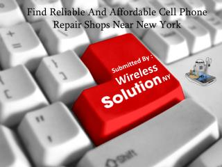 Find Reliable And Affordable Cell Phone Repair Shops Near New York