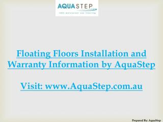 Floating Floors Installation and Warranty Information by AquaStep