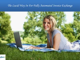 The Lucid Way In For Fully Automated Invoice Exchange