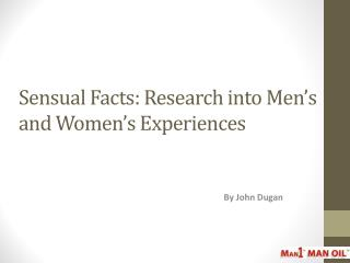 Sensual Facts: Research into Men's and Women's Experiences