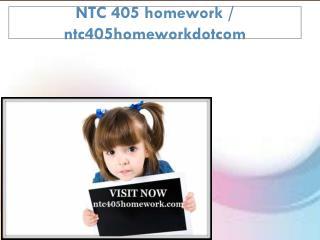 NTC 405 homework / ntc405homeworkdotcom