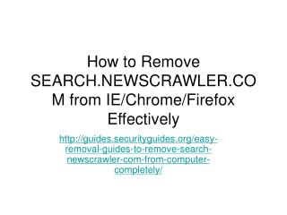 How to remove search.newscrawler.com from ie chrome firefox effectively