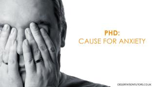 PhD: Causes of Anxiety