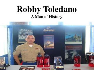 Robby Toledano - A Man of History