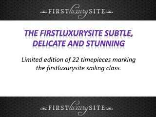 The ‪firstluxurysite Subtle, delicate and stunning,