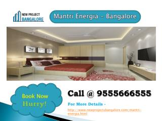 Mantri Energia presents luxurious Apartments in Hebbal Bangalore.