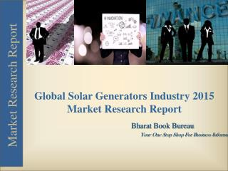 Global Solar Generators Industry 2015 Market Research Report