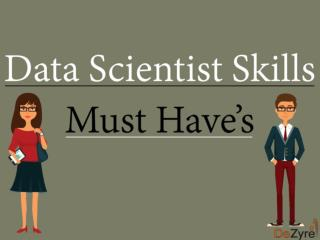 Must have Data scientist skills.