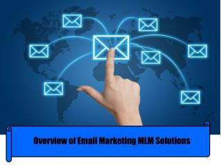 Overview of Email Marketing MLM Solutions