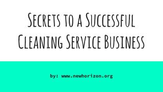 Secrets To A Successful Cleaning Service Business