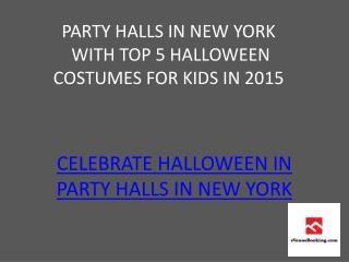 Party Halls in New York For Halloween 2015