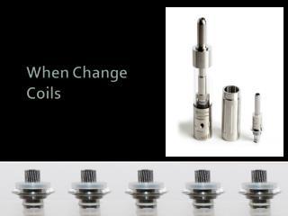 When Change Coils