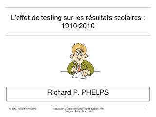 L'effet de testing sur les resultats scolaires : 1910-2010
