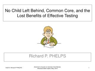 No Child Left Behind, Common Core, and the Lost Benefits of Effective Testing