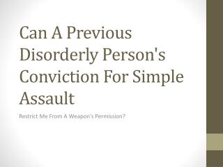 Will A Prior Disorderly Persons Conviction For Simple Assault Restrict Me From A Firearms Permit?
