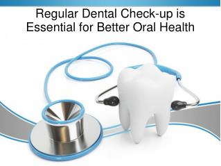 Regular Dental Check-up is Essential for Better Oral Health