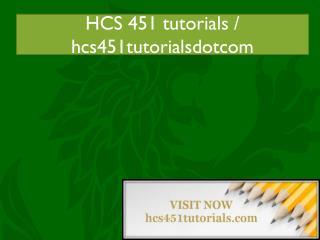 HCS 451 tutorials / hcs451tutorialsdotcom