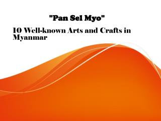 Well-known Arts and Crafts in Myanmar