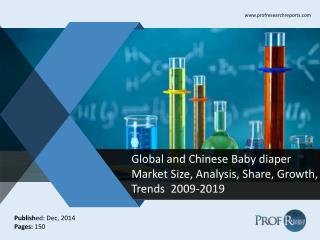 Global and Chinese Baby diaper Market Size, Analysis, Share, Growth, Trends  2009-2019