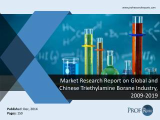 Global and Chinese Triethylamine Borane Market Size, Analysis, Share, Growth, Trends  2009-2019