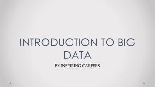 Introduction to big data #inspiringcareers