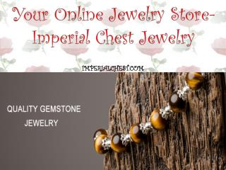 Your Online Jewelry Store- Imperial Chest Jewelry
