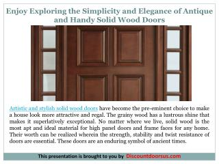 Enjoy Exploring the Simplicity and Elegance of Antique and Handy Solid Wood Doors