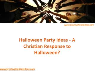 Halloween Party Ideas - A Christian Response to Halloween?