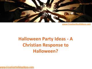 Halloween Party Ideas - A Christian Response to Halloween?