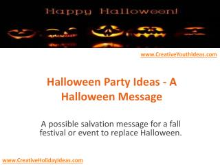 Halloween Party Ideas - A Halloween Message