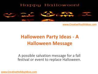 Halloween Party Ideas - A Halloween Message