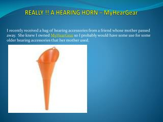 REALLY !! A HEARING HORN – MyHearGear