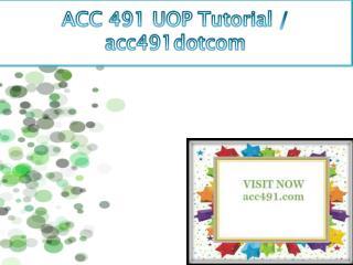 ACC 491 UOP Tutorial / acc491dotcom