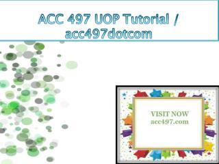 ACC 497 UOP Tutorial / acc497dotcom