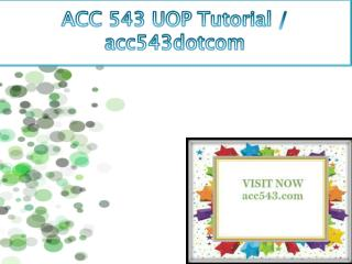 ACC 543 UOP Tutorial / acc543dotcom