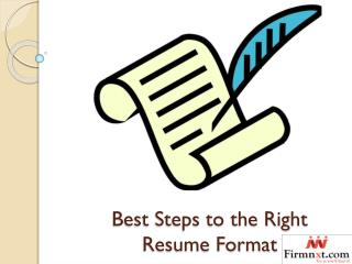 Best Steps to the Right Resume Format