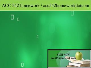 ACC 542 homework / acc542homeworkdotcom