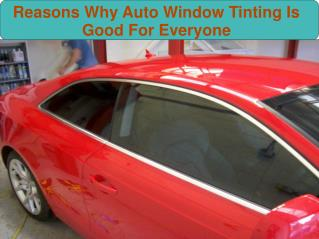 Reasons Why Auto Window Tinting Is Good For Everyone