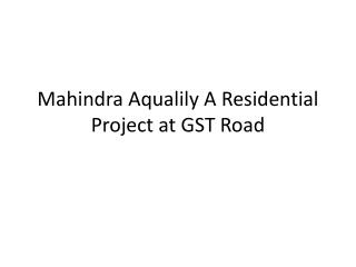 Apartments in Mahindra Aqualily at GST Road