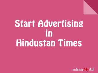 Hindustan Times Classifieds at lowest rates with releaseMyAd