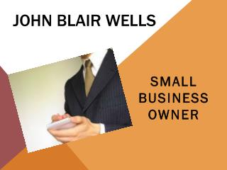 John Blair Wells - Professional Industrialist