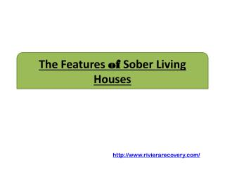 The Features of Sober Living Houses