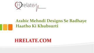 Arabic Mehndi Designs: Apne Haatho Mai Lagaye Alag Design