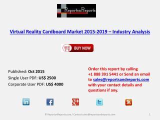 Virtual Reality Cardboard Market 2015-2019 - Industry Analysis