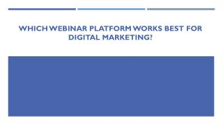 Which webinar platform works best for digital marketing?