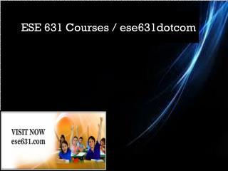 ESE 631 Courses / ese631dotcom