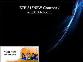ETH 316NEW Courses / eth316dotcom