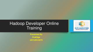 Hadoop Developer Online Training - Eraedge